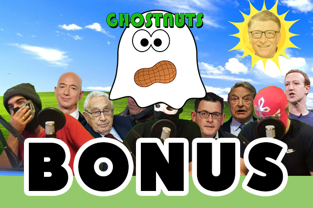 Ghostnuts Podcast Special – Globalist Roast Edition