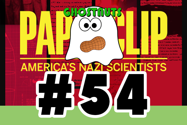 #54 – Operation Paperclip (The U.S. Recruitment of NAZI Scientists)